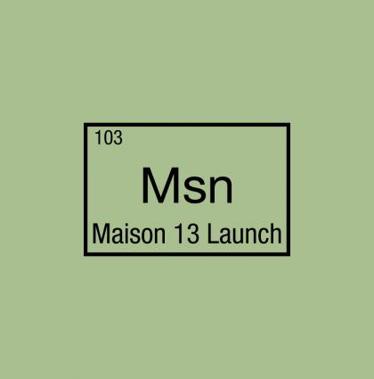 Maison 13 Launch